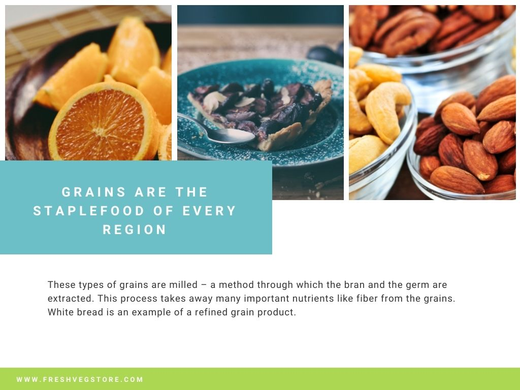 GRAINS ARE THE STAPLE FOOD OF EVERY REGION