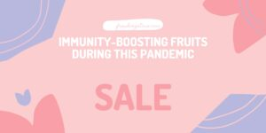 SELL IMMUNITY-BOOSTING FRUITS DURING THIS PANDEMIC