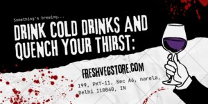 DRINK COLD DRINKS AND QUENCH YOUR THIRST