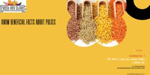 KNOW BENEFICIAL FACTS ABOUT PULSES