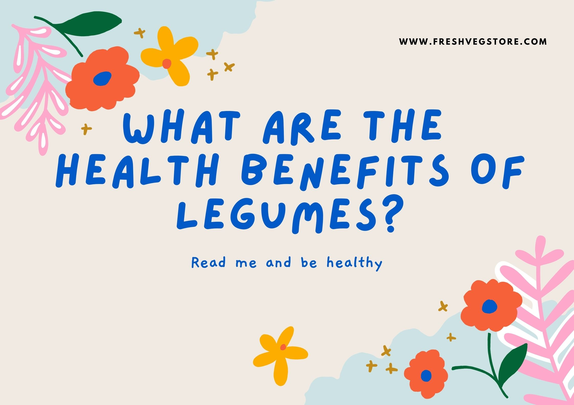 WHAT ARE THE HEALTH BENEFITS OF LEGUMES?