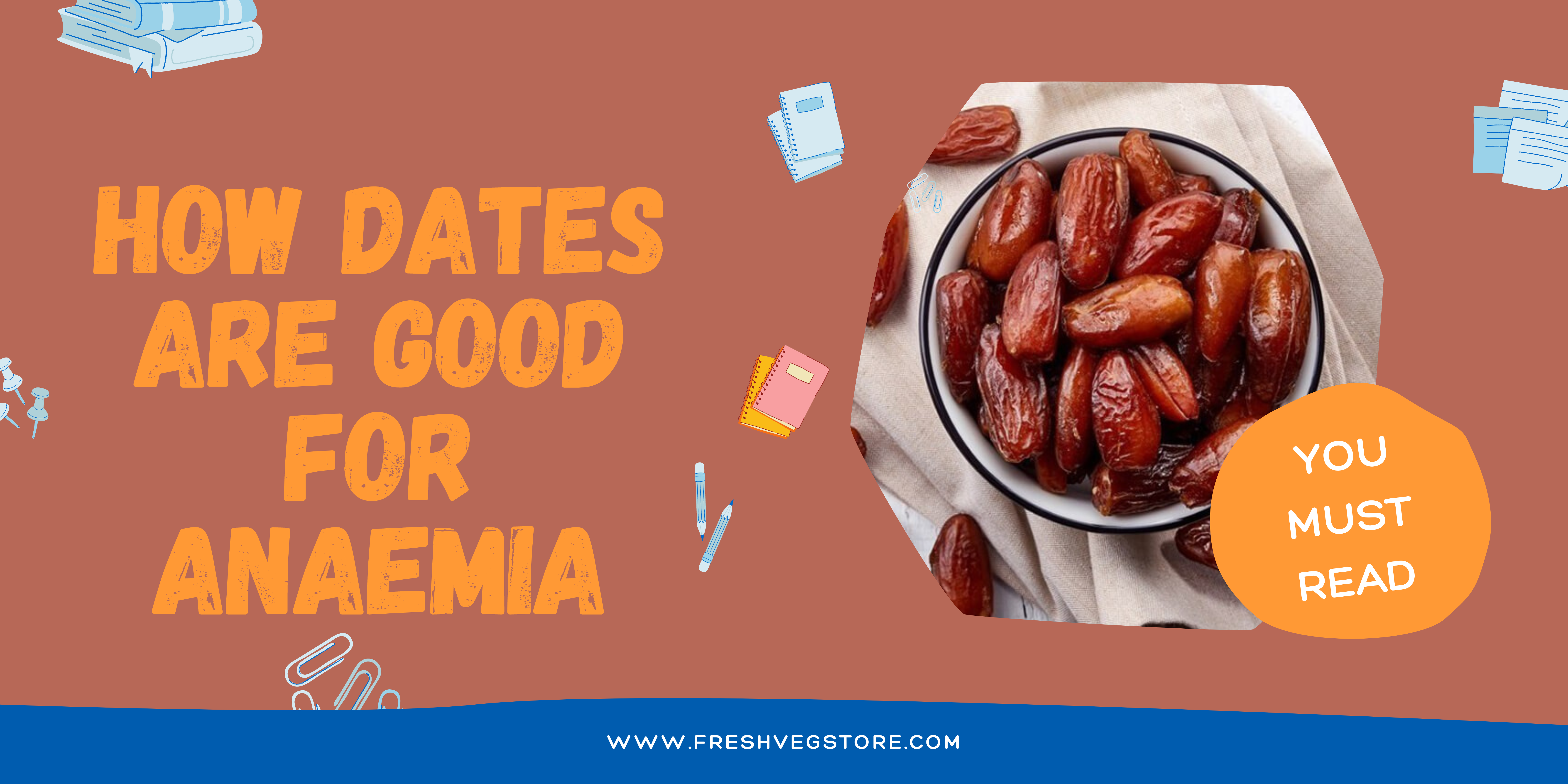HOW DATES ARE GOOD FOR ANAEMIA